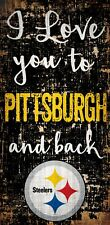 """Pittsburgh Steelers I love you to and Back Wood Sign - NEW 6"""" x 12"""" Wall Decor"""