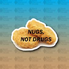 "Nugs not Drugs Chicken Nugget MEME Rare 3"" JDM Funny Custom Vinyl Decal Sticker"