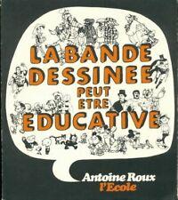 La bande dessinée peut être éducative - Antoine Roux - Livre - 260306 - 2340638