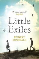 Little Exiles by Dinsdale, Robert, Acceptable Book (Paperback) Fast & FREE Deliv
