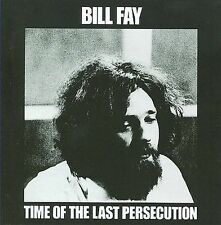 Time of the Last Persecution by Bill Fay (CD, Dec-2007, Esoteric Recordings)