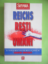 REICHS KATHY. RESTI UMANI. RIZZOLI 2001