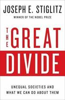 The Great Divide: Unequal Societies and What We Can Do About Them [ Stiglitz, Jo