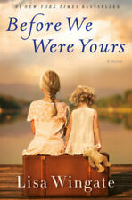 Before We Were Yours by Lisa Wingate Hardcover Dust Jacket 1st Edition 2017 EUC