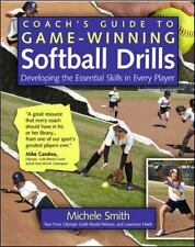 Coach's Guide to Game-Winning Softball Drills: Developing the Essential Skills i