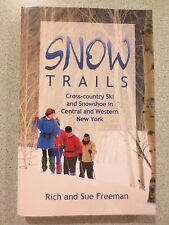 Snow Trails : Cross-country Ski and Snowshoe in Central and Western New York SC