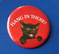 Hallmark BUTTON PIN Vintage BLACK Kitten CAT Hang In There USA Made Pinback RARE