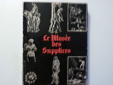 LE MUSÉE DES SUPPLICES / ROLAND VILLENEUVE / 1974