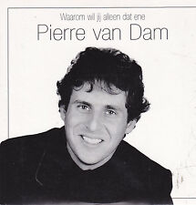 Pierre Van Dam-Waarom Wil jij Alleen Dat Ene cd single