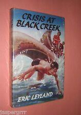 CRISIS AT BLACK CREEK. ERIC LEYLAND. 1960. HARDBACK IN DUST JACKET
