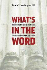 WHAT'S IN THE WORD Socio-Rhetorical Bible Ben Witherington NEW PAPERBACK BOOK 22