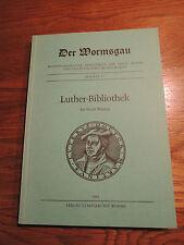 Wormsgau, Beiheft 28. Luther - Bibliothek der Stadt Worms Gesamtkatalog 1983