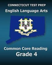 Connecticut Test Prep English Language Arts Common Core Reading Grade 4 :.