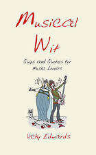 Good, Musical Wit: Quips and Quotes for Music Lovers, Edwards, Vicky, Book