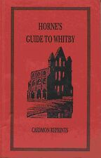 HORNE'S GUIDE TO WHITBY 1904 published 1993
