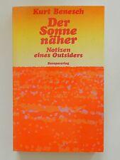 Der Sonne näher Kurt Benesch Notizen eines Outsiders Europaverlag