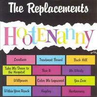THE REPLACEMENTS - HOOTENANNY NEW CD