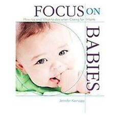 Focus on Babies: How-tos and What-to-dos when Caring for Infants