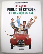 80 ANS DE PUBLICITE CITROEN ET TOUJOURS 20 ANS - Jacques Seguela - Hoebeke 1999