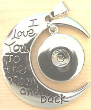 Love You To The Moon And Back  Pendant For Snap Chunk Charms For Necklaces