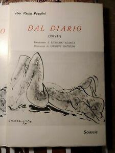 Pier Paolo Pasolini Dal diario 1945-47 Leonardo Sciascia introduzione Mazzullo