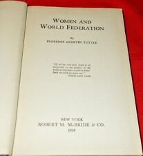 """""""Women And World Federation""""  Florence G. Tuttle *1919* (Signed 1st Edition)  VG"""