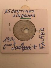 25 CENTIMES Nickel LINDAUER Cmes souligné 1914 SUP  Fauté