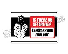 "*Aluminum* Is There An Afterlife Trespass And Find Out 8"" x 12""  Metal Sign NS"