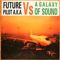 FUTURE PILOT A.K.A. Vs A Galaxy Of Sound UK 2LP Sulphur SULLP001 NMINT 1999