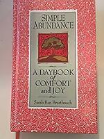 Simple Abundance : A Daybook of Comfort of Joy Hardcover Sarah Ban Breathnach