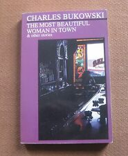 THE MOST BEAUTIFUL WOMAN IN TOWN stories by Charles Bukowski - city lights 1983