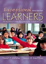 Exceptional Learners : Introduction to Special Education by Daniel P. Hallahan a