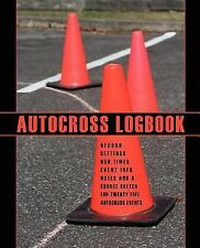 Autocross Logbook (Paperback or Softback)