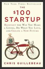 HARDCOVER - The $100 Startup: Reinvent the Way You Make a Living,