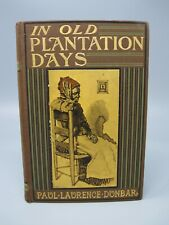 In Old Plantation Days by Paul Laurence Dunbar 1903 Dodd, Mead Company
