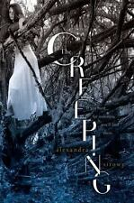 The Creeping by Alexandra Sirowy - Hardcover - Ships FREE - 1st Edition