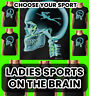 SPORT On The Brain Tee Shirt  X-Ray Ladies T-shirt *Choose Your sport/extreme*