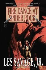 Fire Dance at Spider Rock by Les, Jr. Savage (2013, Paperback)