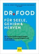 Dr. Food für Seele, Gehirn und Nerven: Die besten Ernährungsstrategien für  ...