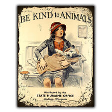 METAL SIGN WALL PLAQUE BE KIND TO ANIMALS vets dog Vintage Retro poster Advert