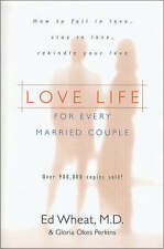 Love Life for Every Married Couple: How to Fall in Love, Stay in Love,...