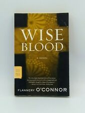 Wise Blood : A Novel by Flannery O'Connor (FSG Classics • Paperback • 2007)