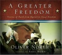 A Greater Freedom: Stories of Faith from Operation Iraqi Freedom by Oliver North