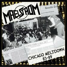 MAELSTROM - Chicago Meltdown 83-89 (NUS SPEED METAL*EXCITER*ABATTOIR*S.XSTROYES)