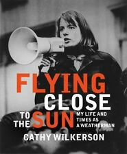 Flying Close to the Sun: My Life and Times as a Weatherman, Cathy Wilkerson, Goo