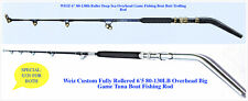 Custom 130lb Roller Deep Sea Overhead Big Game Fishing Bent Butt Trolling Rods