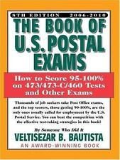 The Book of U.S. Postal Exams: How to Score 95-100% on 473/473-C/460 Tests and O
