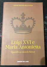 LUIGI XVI e MARIA ANTONIETTA - della serie I GRANDI PROCESSI DELLA STORIA