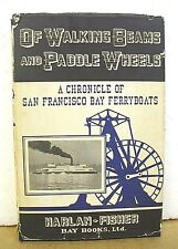 Of Walking Beams & Paddle Wheels - San Francisco Bay Ferryboats 1951 HB/DJ First