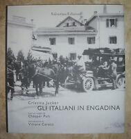 CRISTINA JUCKER - GLI ITALIANI IN ENGADINA - 1ED. 2012 VALENTINA (BI)